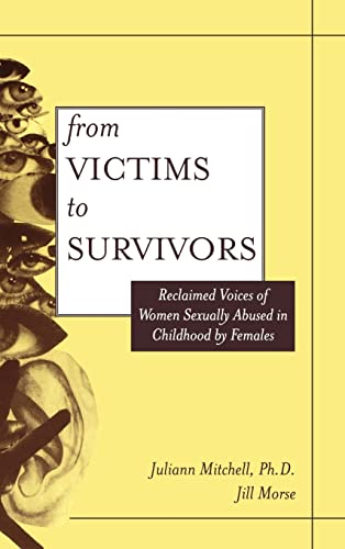 From Victim To Survivor: Women Survivors Of Female Perpetrators: Juliann Whetsell Mitchell
