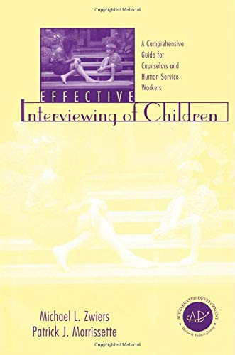 9781560327417: Effective Interviewing of Children: A Comprehensive Guide for Counselors and Human Service Workers