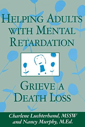 9781560327684: Helping Adults with Mental Retardation Grieve a Death Loss