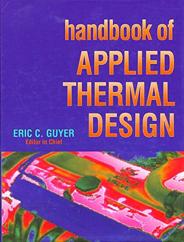 Handbook of Applied Thermal Design: Guyer, Eric C.