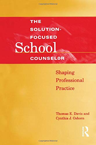 9781560328629: Solution-Focused School Counselor: Shaping Professional Practice