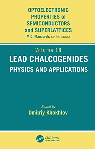 9781560329169: Lead Chalcogenides: Physics and Applications (Optoelectronic Properties of Semiconductors and Superlattices, V. 18)