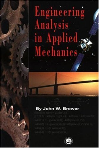 Engineering Analysis in Applied Mechanics: J W Brewer