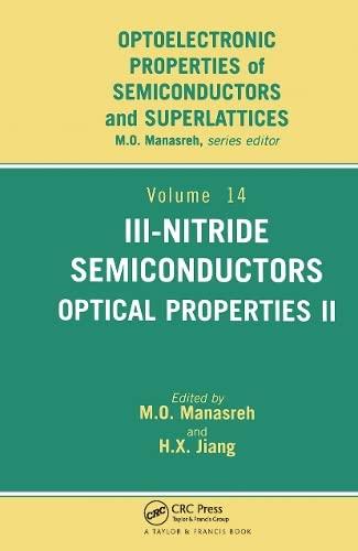 9781560329732: 002: III-Nitride Semiconductors: Optical Properties (Optoelectronic Properities of Semiconductors and Superlattices, 14)