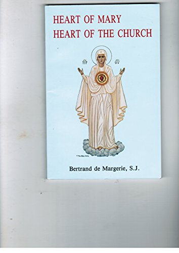 Heart of Mary, heart of the Church: A theological synthesis (1560360410) by Bertrand de Margerie