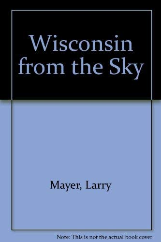 9781560370574: Wisconsin from the Sky