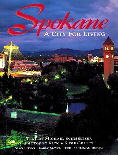 Spokane: A City for Living: Schmeltzer, Michael