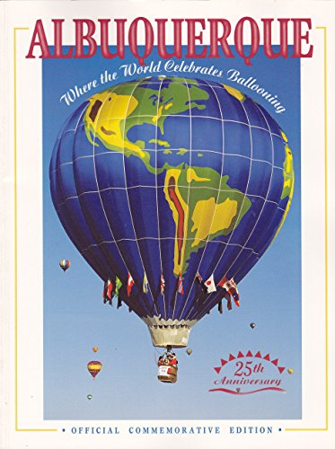 Albuquerque: Where the World Celebrates Ballooning