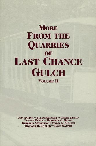 9781560371151: More from the Quarries of Last Chance Gulch, Volume II