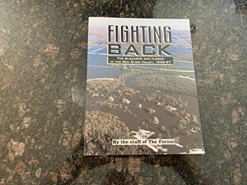9781560371267: Fighting Back: The Blizzards and Floods in the Red River Valley, 1996-97