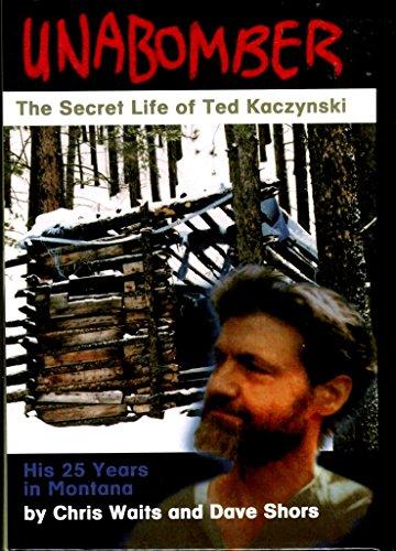 9781560371397: Unabomber: The Secret Life of Ted Kaczynski