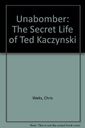 Unabomber: The Secret Life of Ted Kaczynski: Waits, Chris; Shors, Dave