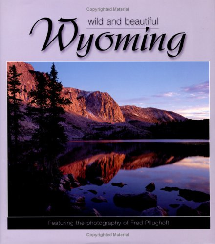 9781560371410: Wyoming Wild and Beautiful