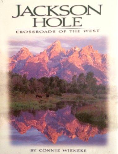 Jackson Hole: Crossroads of the West