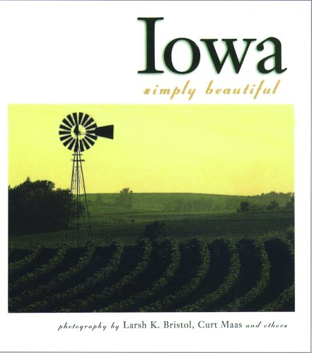 Iowa Simply Beautiful (Hardcover): L. Bristol