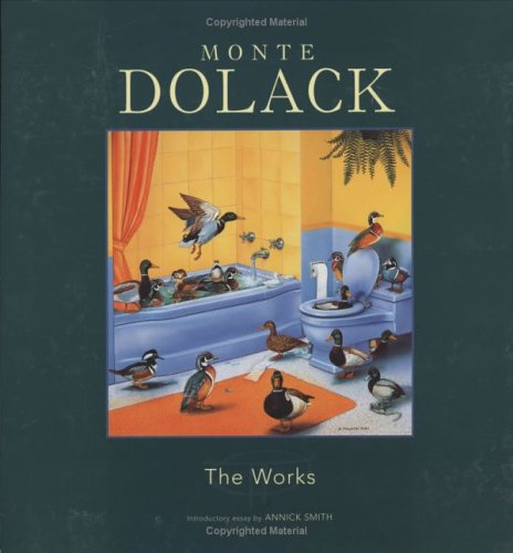 Monte Dolack: The Works: Smith, Annick (Introduction by)