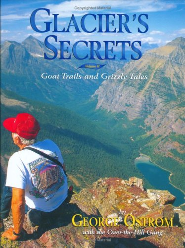 9781560371731: Glacier's Secrets: Volume 2; Goat Trails and Grizzly Tales