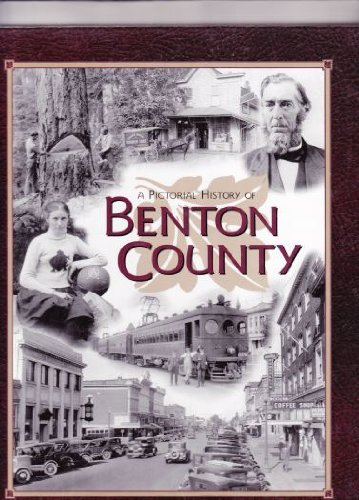 A Pictorial History of Benton County
