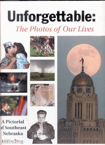 Unforgettable: The photos of our lives, a pictorial of southeast Nebraska: Lester C. Olson