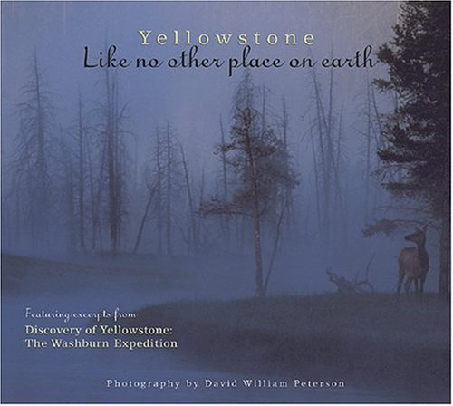 Yellowstone: Like No Other Place on Earth: photography by David