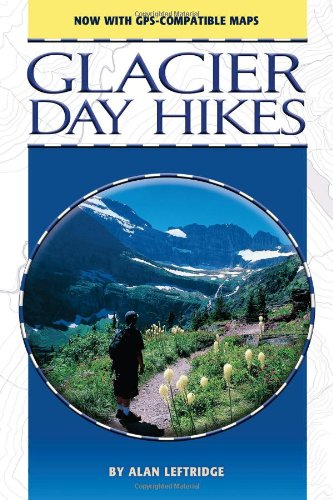 9781560372486: Glacier Day Hikes: Now With GPS Compatible Maps