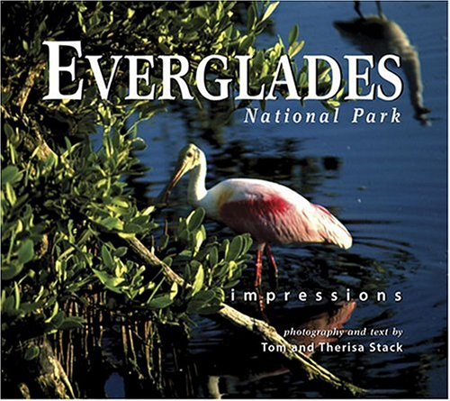 Everglades National Park Impressions: photography by Tom