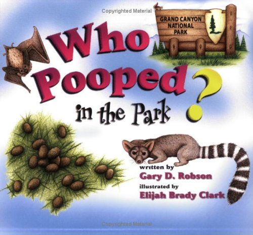 9781560373193: Who Pooped in the Park? Grand Canyon National Park: Scat and Tracks for Kids
