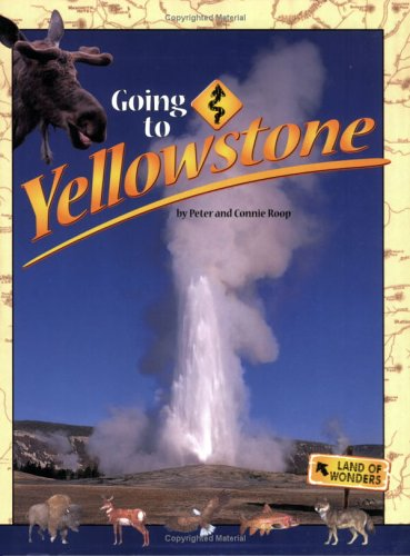 9781560373612: Going to Yellowstone