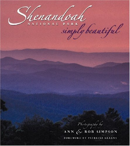 Shenandoah National Park Simply Beautiful: Photographer-Ann Simpson; Photographer-Rob