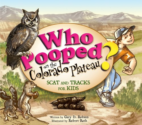 9781560374305: Who Pooped in the Colorado Plateau? - Scat and Tracks for Kids