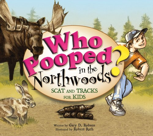9781560374343: Who Pooped in the Northwoods? - Scat and Tracks for Kids