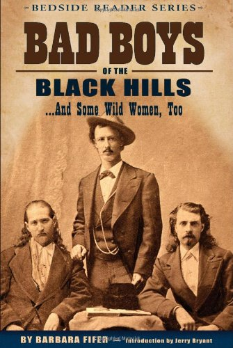 Bad Boys of the Black Hills: .and Some Wild Women, Too (Bedside Reader)