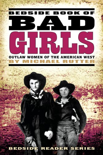 9781560374626: Bedside Book of Bad Girls: Outlaw Women of the American West (Bedside Reader)