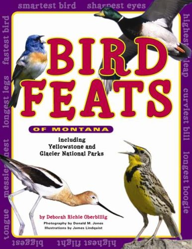 Bird Feats of Montana: Including Yellowstone and Glacier National Parks (Farcountry Explorer Books)