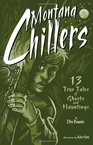 9781560374961: Montana Chillers: 13 True Tales of Ghosts and Hauntings