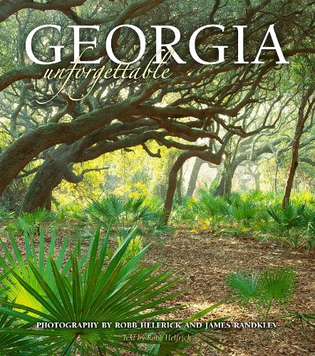 Georgia Unforgettable (Cumberland Island Cover): photography by Robb Helfrick, photography by James...