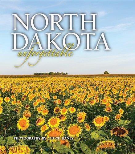 North Dakota Unforgettable: photography by Chuck Haney