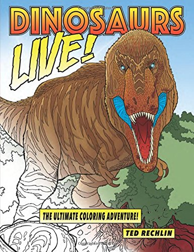 Dinosaurs Live! The Ultimate Coloring Adventure!