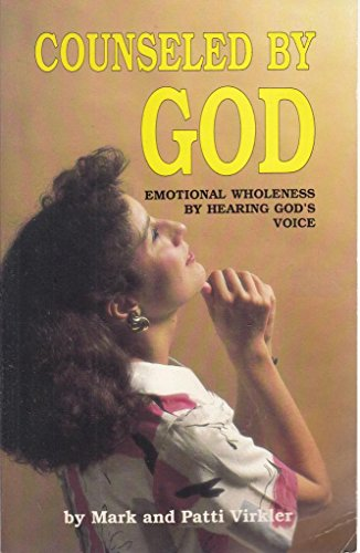 Counseled by God (1560430036) by Virkler, Mark; Virkler, Patti