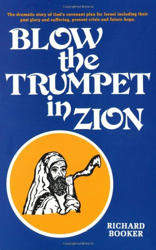 Blow the Trumpet in Zion. --- dramatic story of God's Covenant plan for Israel as it is recorded ...
