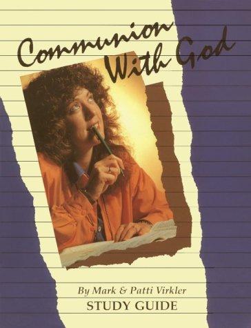 Communion with God: Virkler, Mark, Virkler, Patti