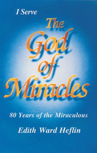 9781560430438: I Serve The God of Miracles: 80 Years of the Miraculous