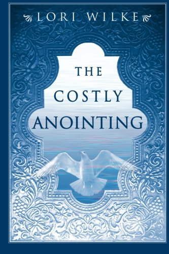 The Costly Anointing: Lori Wilke