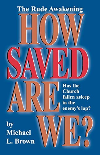 9781560430551: How Saved Are We?: Has the Church Fallen Asleep in the Enemy's Lap?