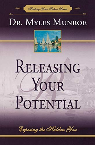 9781560430728: Releasing Your Potential: Exposing the Hidden You (Finding Your Future Series)
