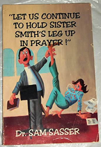 9781560430735: Let Us Continue to Hold Sister Smith's Leg Up In Prayer . . .