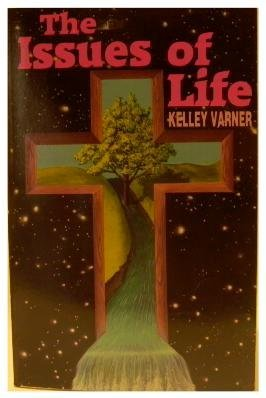 The Issues of Life (1560430753) by Kelley Varner