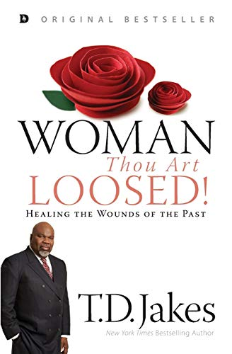 9781560431008: Woman, Thou Art Loosed!: Healing the Wounds of the Past