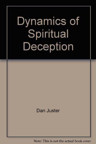 Dynamics of Spiritual Deception: Dan Juster
