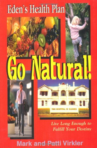 Go Natural! (1560431385) by Virkler, Mark; Virkler, Patti